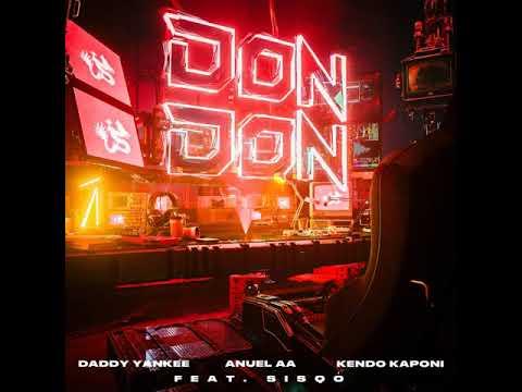 Don Don (Remix) – Kendo Kaponi ft Anuel , Daddy Yankee y Sisqo