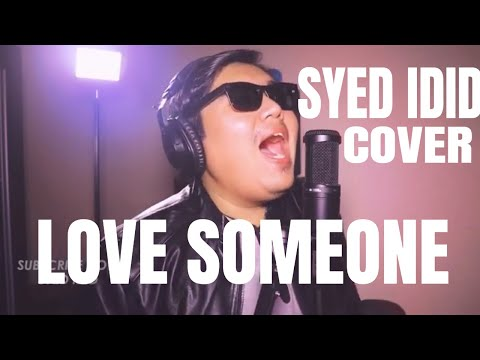 Love Someone - Lukas Graham (Cover By Syed Idid)