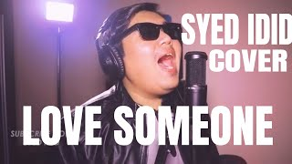 Love Someone - Lukas Graham (Cover By Syed Idid) Video