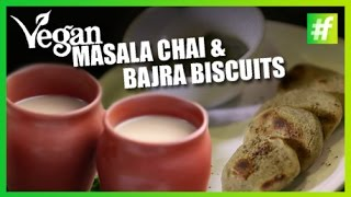 #fame Food -​​ How To Make Vegan Masala Chai And Oil-free Bajra Biscuits | Bhavna Kapoor