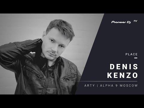 DENIZ KENZO /Arty   Alpha 9 Moscow/ @ Pioneer DJ TV   Moscow