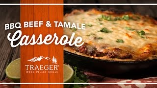 The Best Bbq Brisket Tamale Bake By Traeger Grills