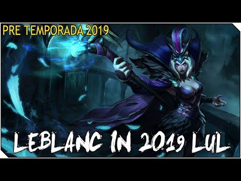 LEBLANC IN 2019 LUL | PRIMERA RANKED DEL AÑO Lets goooo!