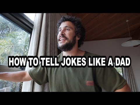 HOW TO TELL JOKES LIKE A DAD