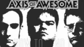 Watch Axis Of Awesome How To video