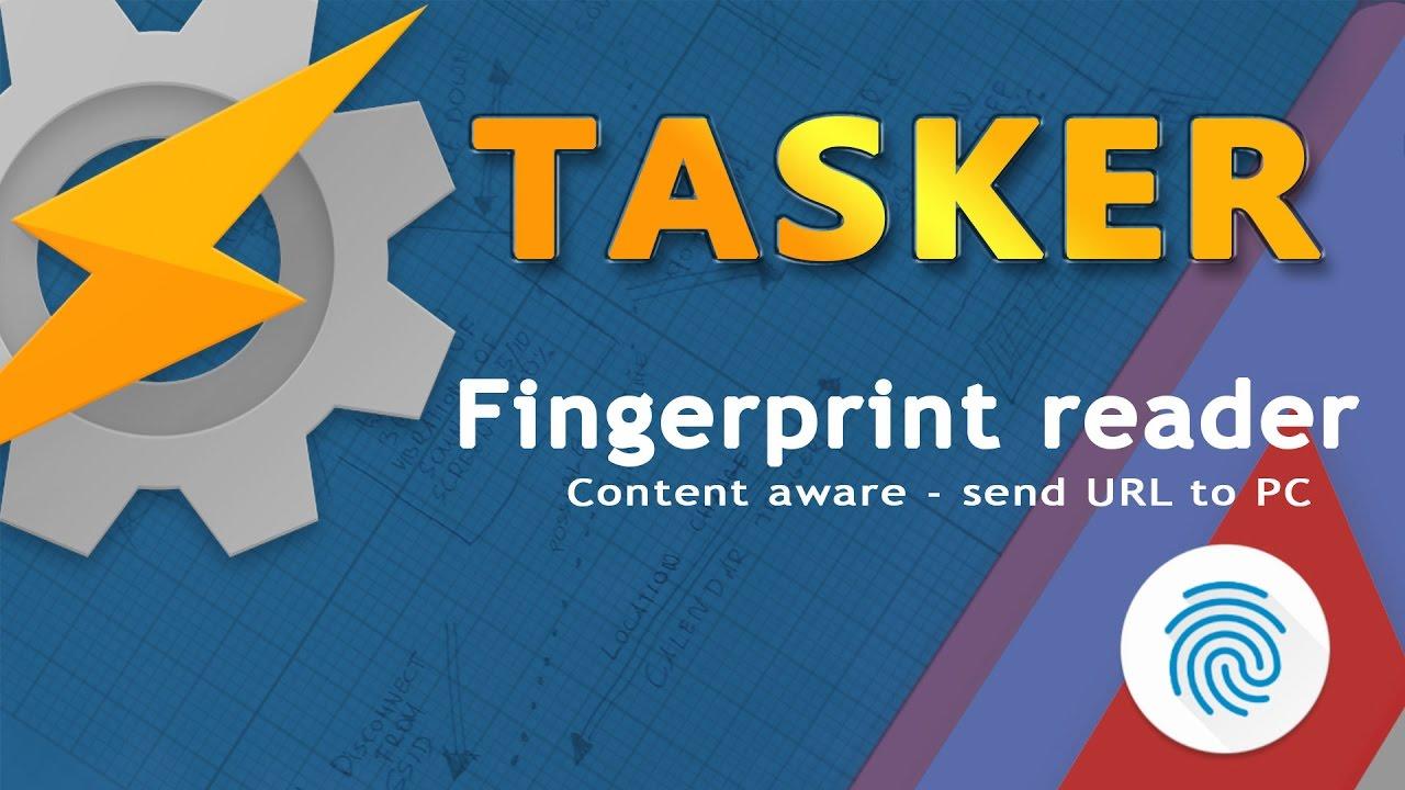 Content aware Tasker fingerprint reader - Not Enough TECH