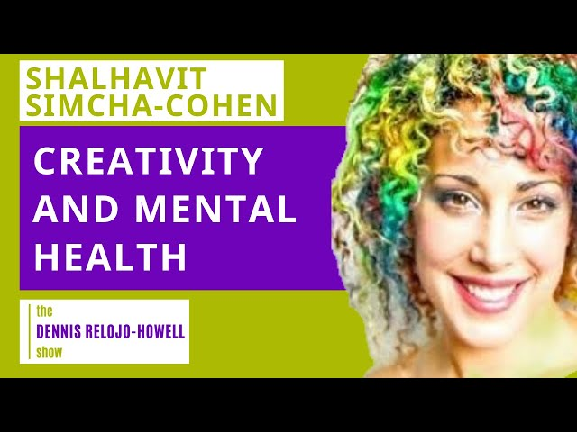 Shalhavit-Simcha Cohen: Creativity and Mental Health