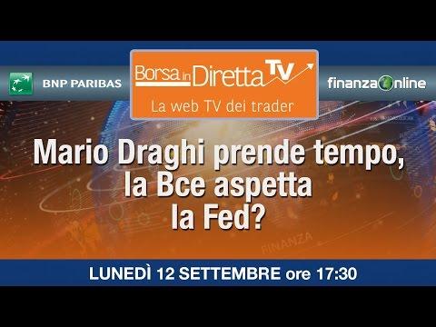 Borsaindiretta.TV - Mario Draghi prende tempo, la Bce aspetta la Fed?