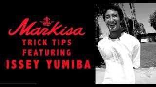 ISSEY YUMIBA TRICK TIPS - SWITCH FLIPS & NOLLIE FLIPS