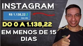 Como Ganhar Dinheiro Com o Instagram Passo a Passo 1138 em Menos de 15 Dias