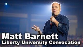 Matt Barnett - Liberty University Convocation