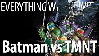 Everything Wrong With Batman vs Teenage Mutant Ninja Turtles