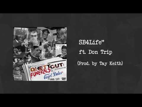Starlito - SB4Life feat. Don Trip (Prod. by Tay Keith)