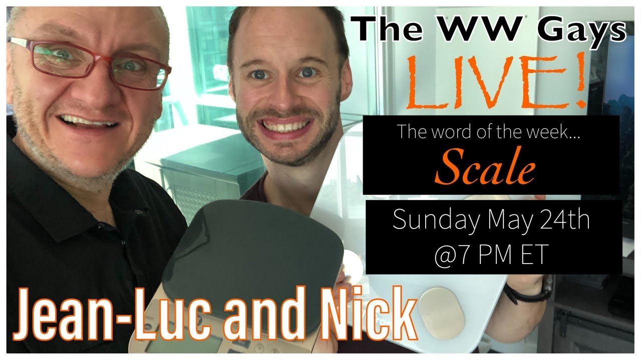 """WW Gays LIVE May 24th, This weeks word... """"Scale"""""""
