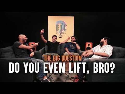SnG: Do You Even Lift Bro? | Big Question S3 Ep2
