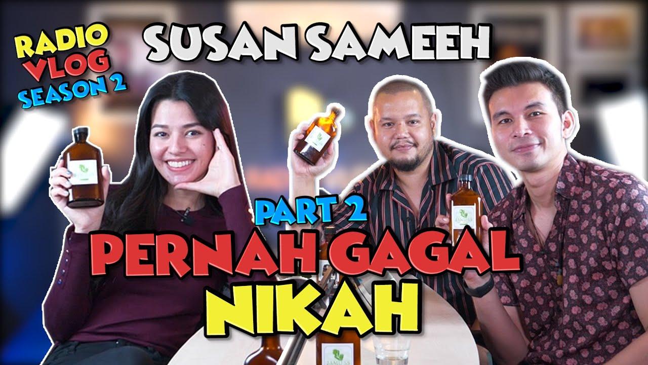 Susan Sameeh Pernah Gagal Nikah - RadioVlog #Part2