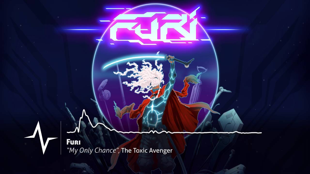 the-toxic-avenger-my-only-chance-from-furi-original-soundtrack-g4f-prod