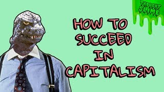 How to Succeed in Capitalism