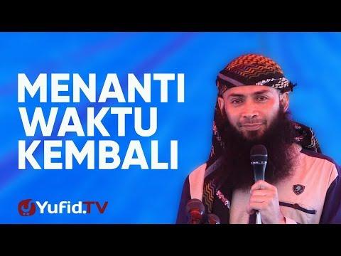 Ceramah Agama: Menanti Waktu Kembali – Ustadz Dr. Syafiq Riza Basalamah, M.A.