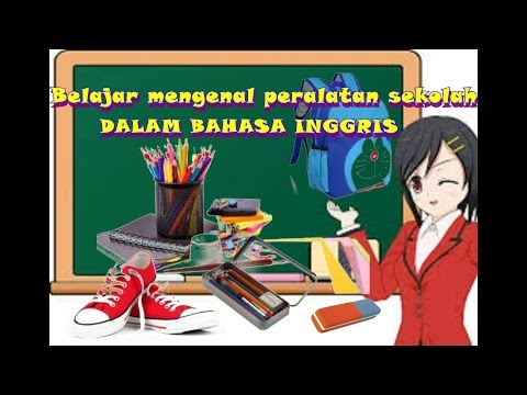 Belajar mengenal macam macam alat sekolah dalam bahasa Inggris