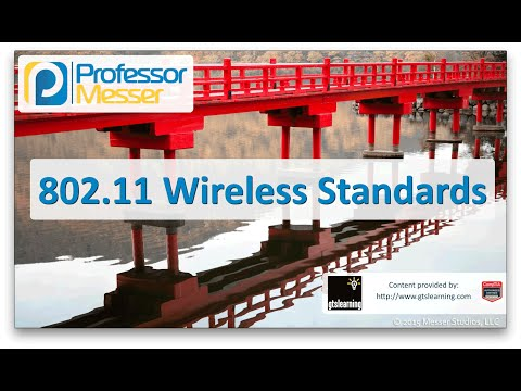 802.11 Wireless Standards - CompTIA Network+ N10-006 - 5.3