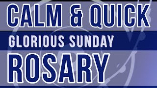 15 Minute Rosary - SUΝDAY - Glorious - CALM & QUICK - Rosary Prayer in English
