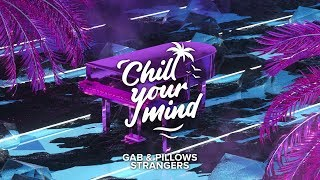 GAB & Pillows - Strangers