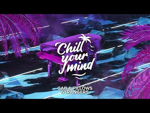 GAB & Pillows - Strangers