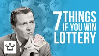 7 Things To Do If You Win The Lottery