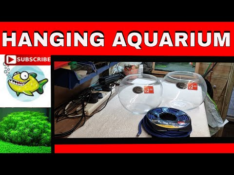 HOW TO MAKE A HANGING AQUARIUM