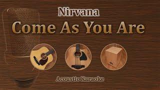 Come as you are - Nirvana (Acoustic Karaoke)