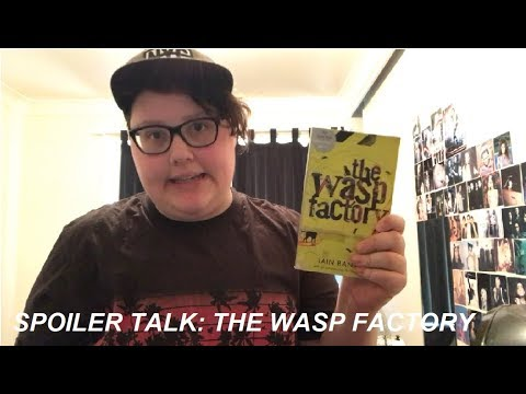 *SPOILERS* The Wasp Factory - Ian Banks - Let's Talk About It