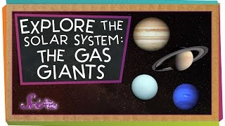 Explore The Solar System: The Gas Giants