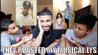 MY FAMILY ROASTED MY MUSICAL.LYS!!! BEST ROAST YET!!!