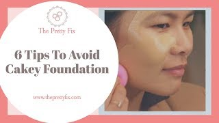 6 Tips to Avoid Cakey Foundation