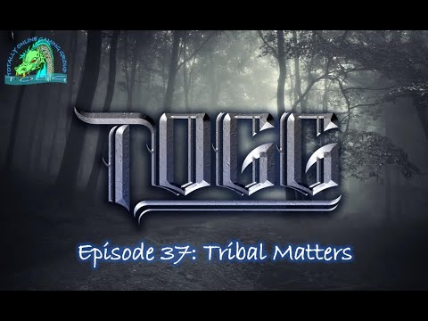 TOGG  - Episode 37: Tribal Matters