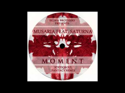 Musaria feat.Saturna - Moment (XtetiQsoul Fantasy Mix)