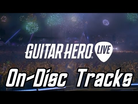 Guitar Hero Live Official Tracklist (Setlist Songlist) ON-DISC Tracks