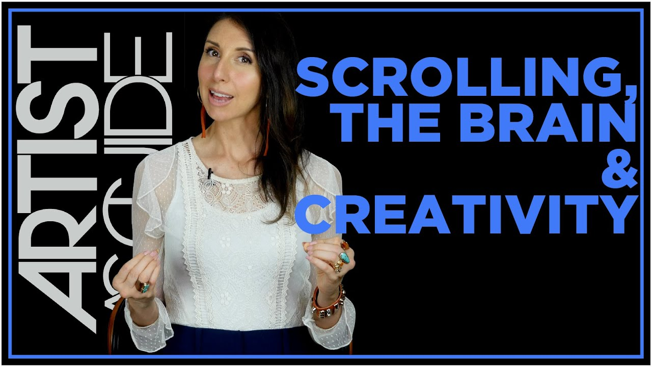 How Scrolling Impacts Your Brain (& Your Creativity) | Artist As Guide