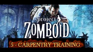 Project Zomboid HD [Carpentry Training]