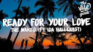 The Waked - Ready For Your Love (Lyrics) ft. Ida Hallquist