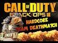 Hardcore TDM-Black ops 3
