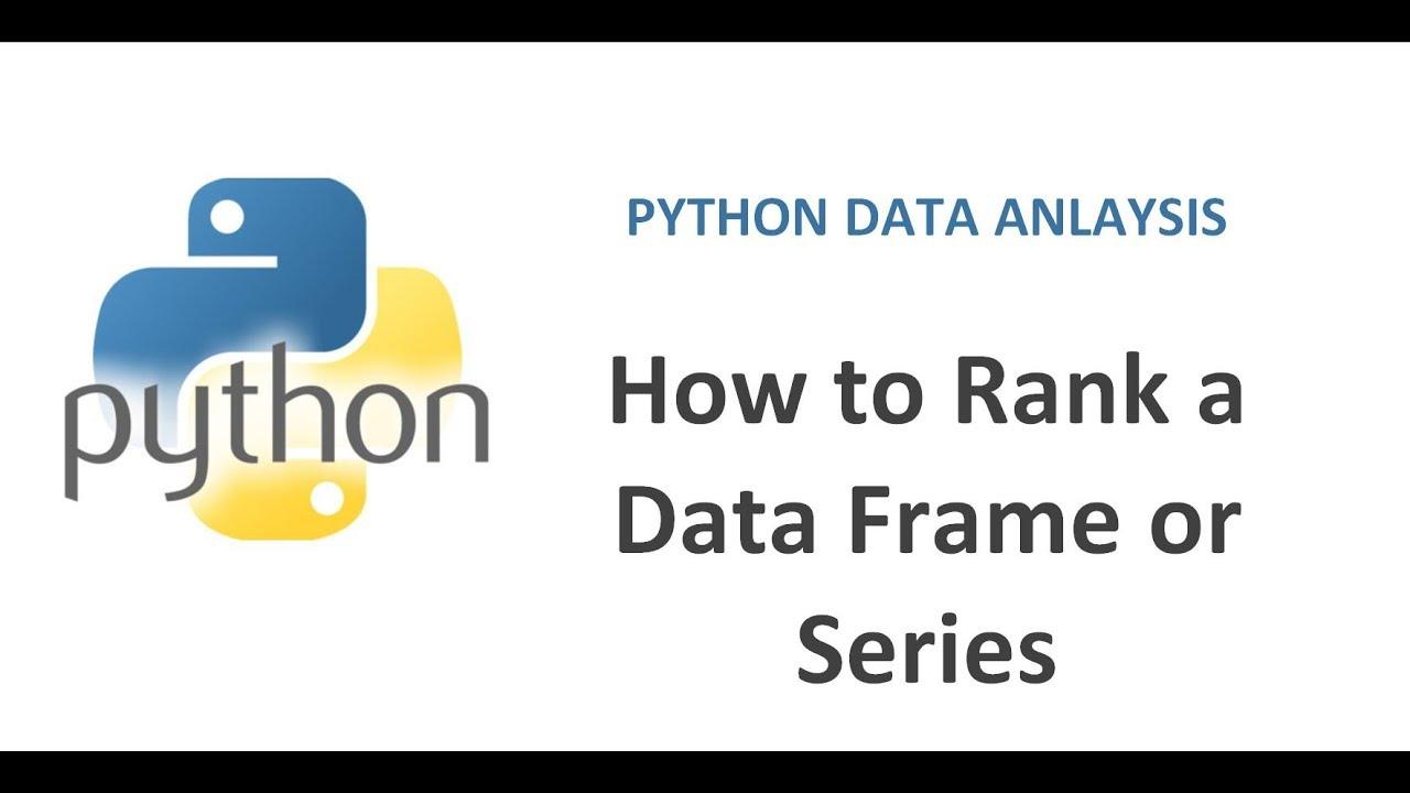 Python Pandas Tutorial 21 | How to Rank a DataFrame in Python | Ranking  Data in Python