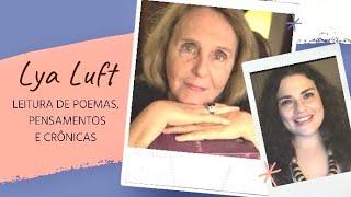 LYA LUFT - Leitura de Poemas, Pensamentos e Crônicas