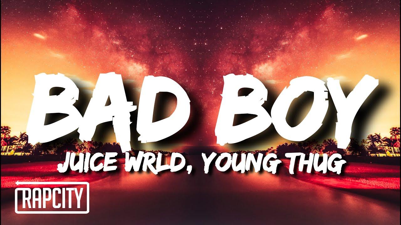Juice WRLD - Bad Boy (Lyrics) ft. Young Thug