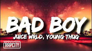 Juice WRLD - Bad Boy (Lyrics) ft. Young Thug
