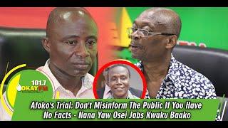 Afoko's Trial: Don't Misinform The Public If You Have No Facts- Nana Yaw Osei Jabs Kwaku Baako