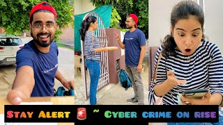 Stay Alert ⚠️ ~ Cyber Crime on Rise
