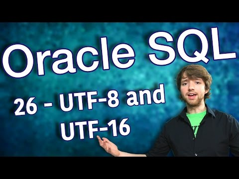 Oracle SQL Tutorial 26 - UTF-8 and UTF-16