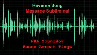 NBA YoungBoy   House Arrest Tingz Find the secret message. Subliminal Message in the song?